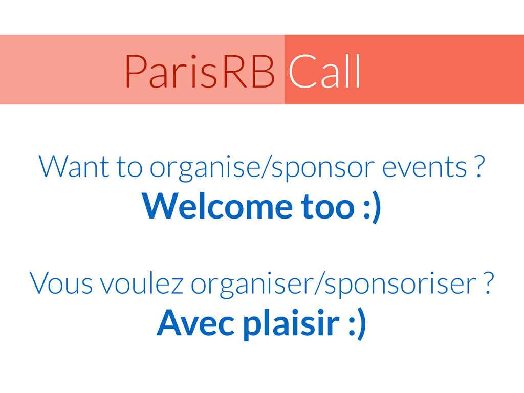 Call ParisRB Want to organise/sponsor events ? ...