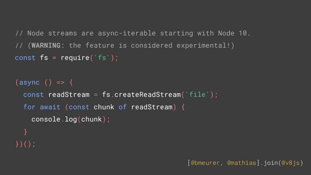 [@bmeurer, @mathias].join(@v8js) // Node stream...