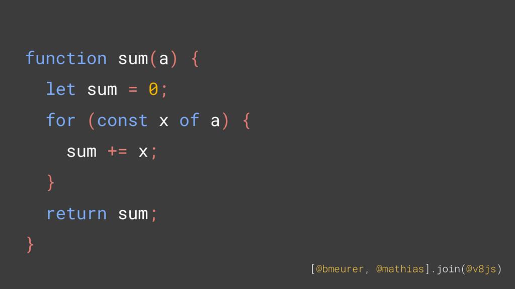 [@bmeurer, @mathias].join(@v8js) function sum(a...