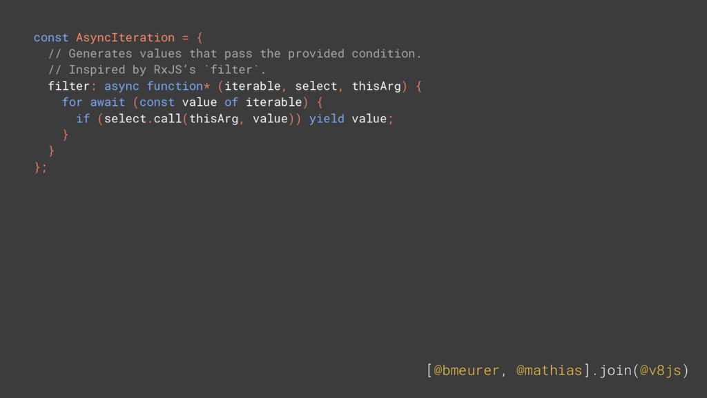 [@bmeurer, @mathias].join(@v8js) const AsyncIte...