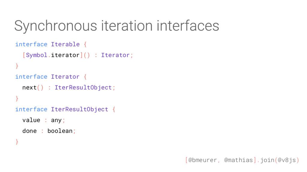 [@bmeurer, @mathias].join(@v8js) interface Iter...