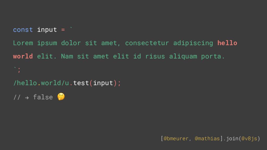 [@bmeurer, @mathias].join(@v8js) const input = ...