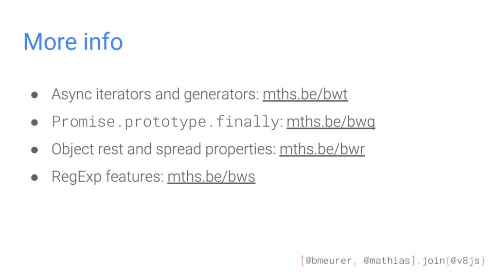 [@bmeurer, @mathias].join(@v8js) More info ● ● ...