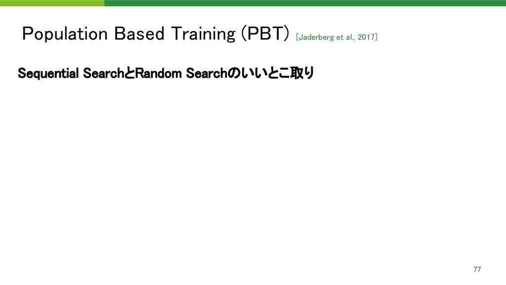 Population Based Training (PBT) [Jaderberg et a...