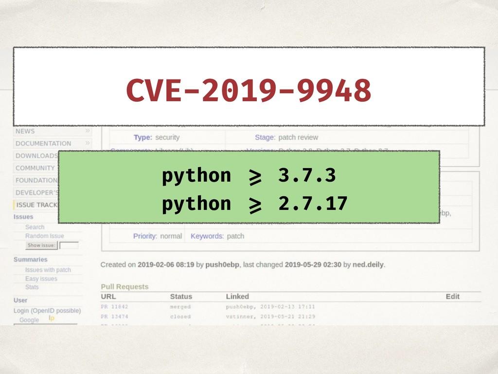 python >= 3.7.3 python >= 2.7.17 CVE-2019-9948