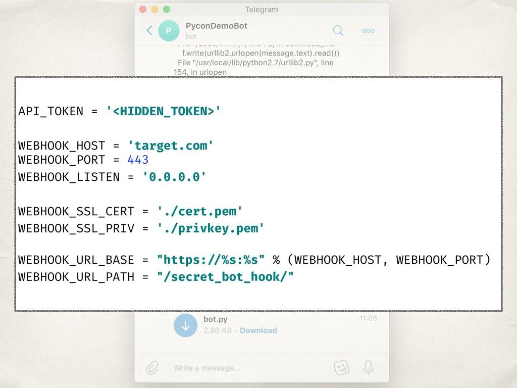 API_TOKEN = '<HIDDEN_TOKEN>' WEBHOOK_HOST = 'ta...