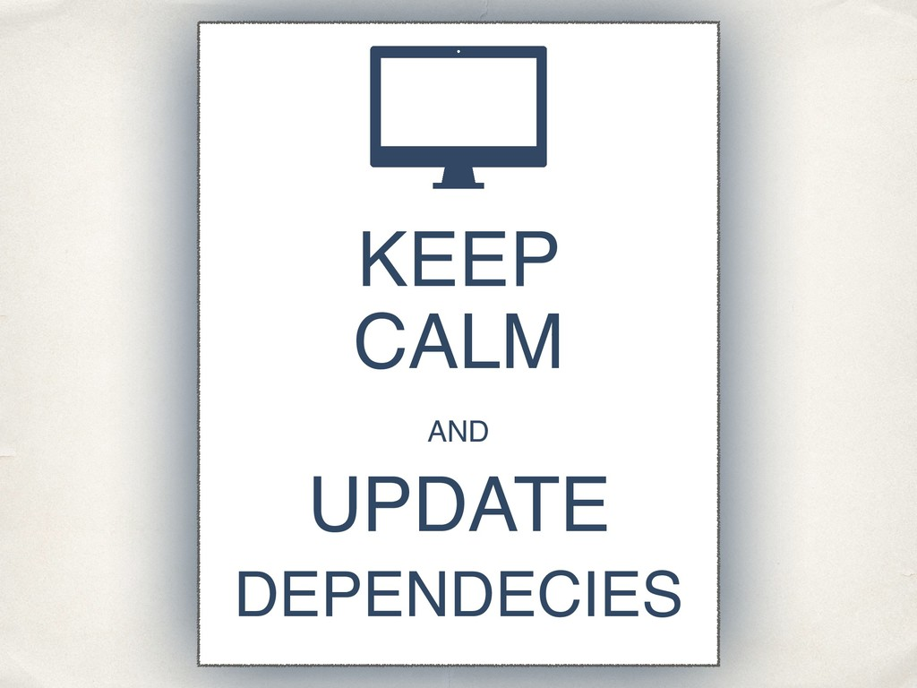 UPDATE KEEP CALM AND DEPENDECIES