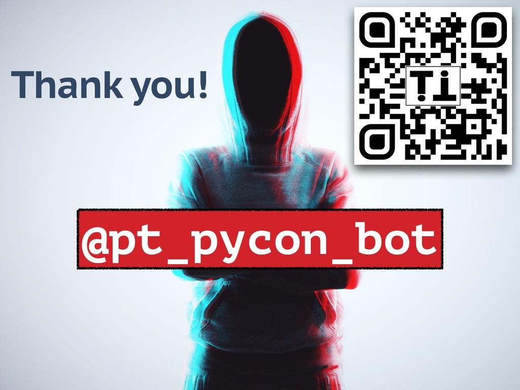 Thank you! @pt_pycon_bot