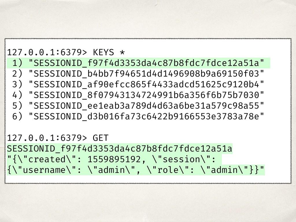 """127.0.0.1:6379> KEYS * 1) """"SESSIONID_f97f4d3353..."""