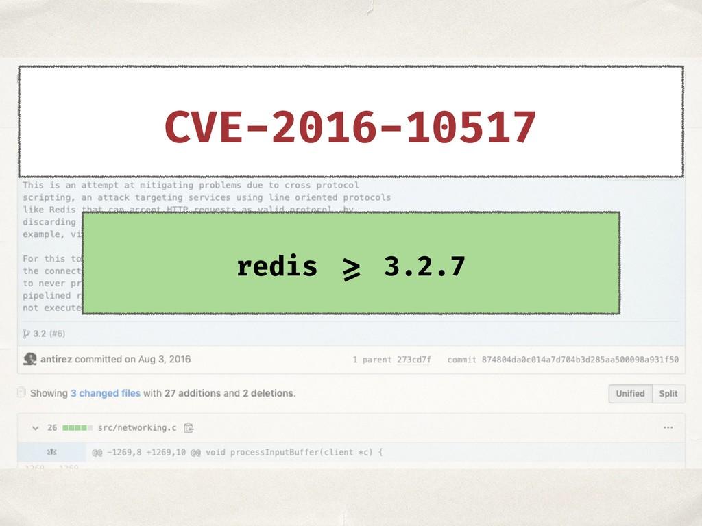 redis >= 3.2.7 CVE-2016-10517