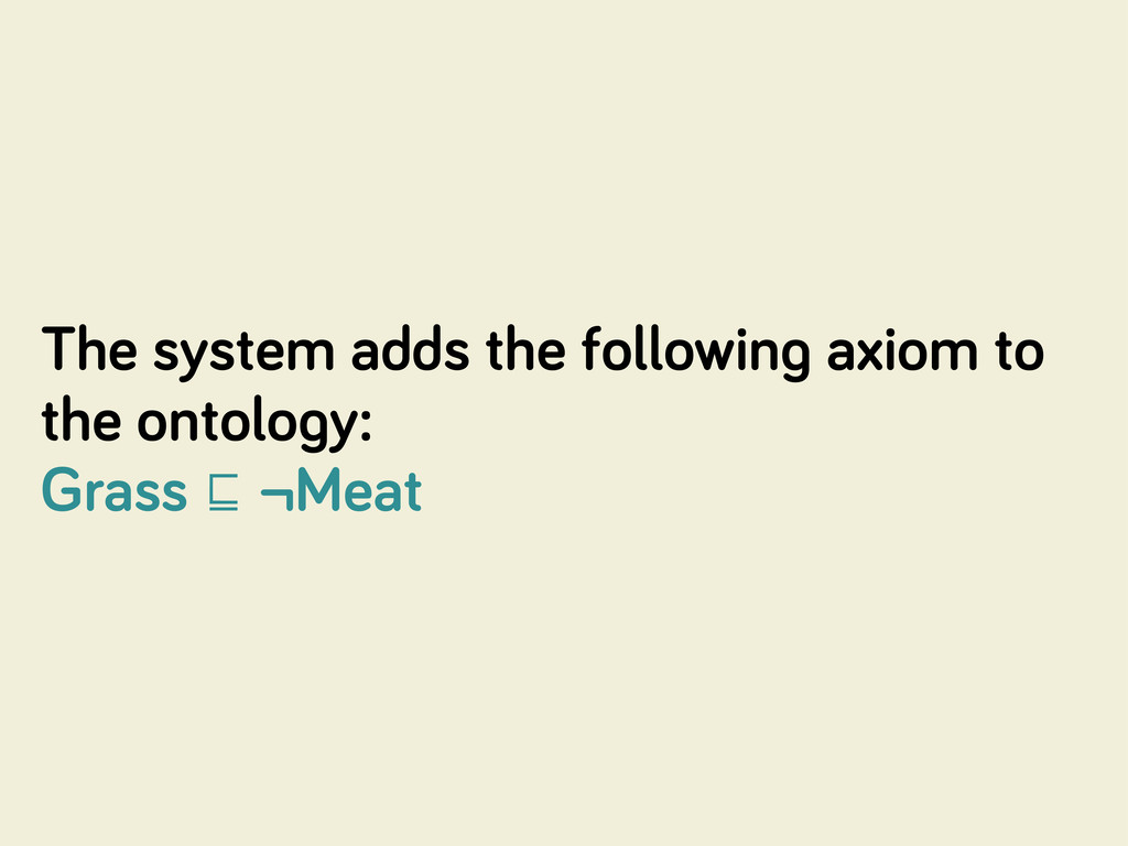 The system adds the followin axiom to the ontol...