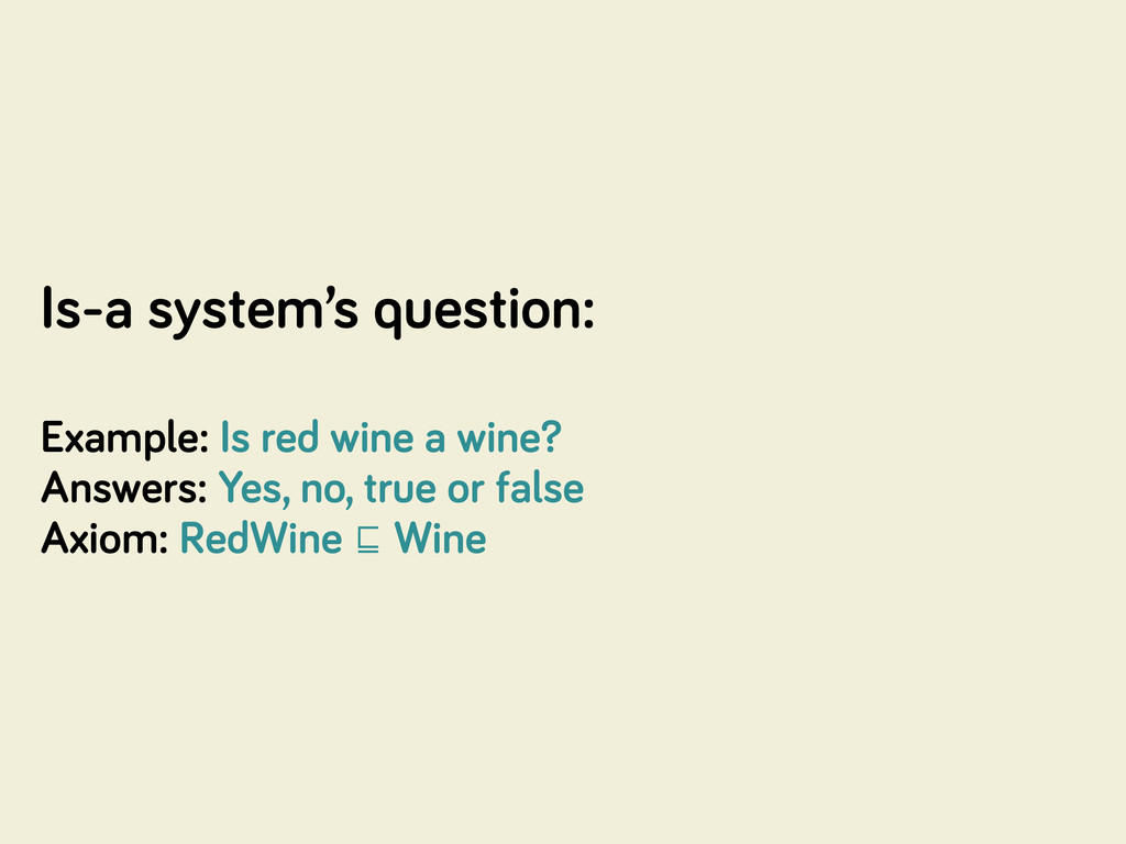 Is-a system's question: Example: Is red wine a ...