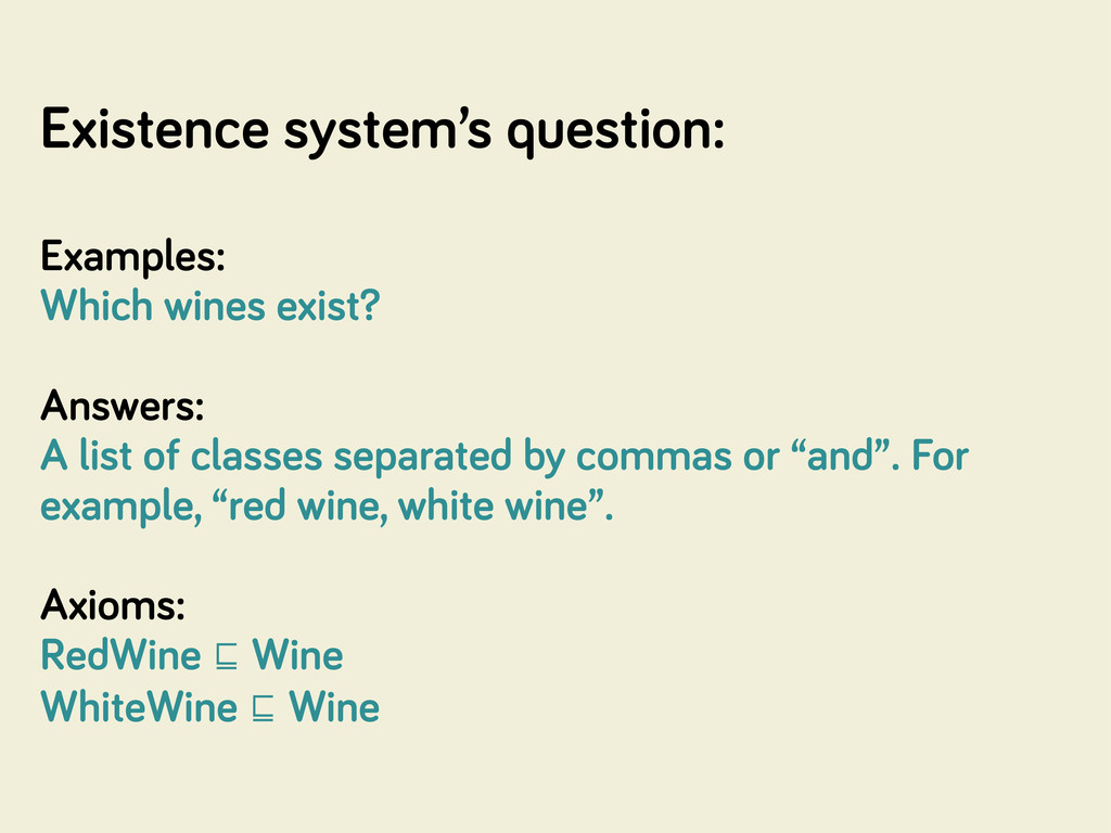 Existence system's question: Examples: Which wi...