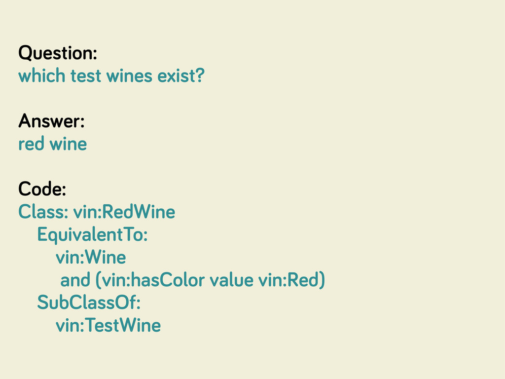 Question: which test wines exist? Answer: red w...