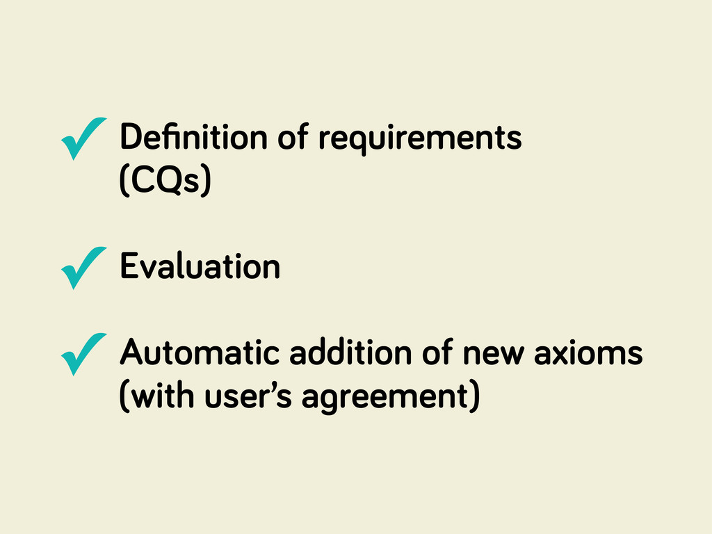 ✓ Definition of requirements (CQs) ✓ Evaluation ...
