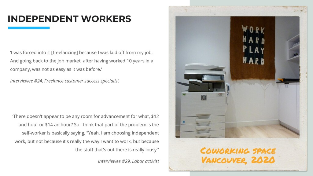 INDEPENDENT WORKERS 'I was forced into it [free...