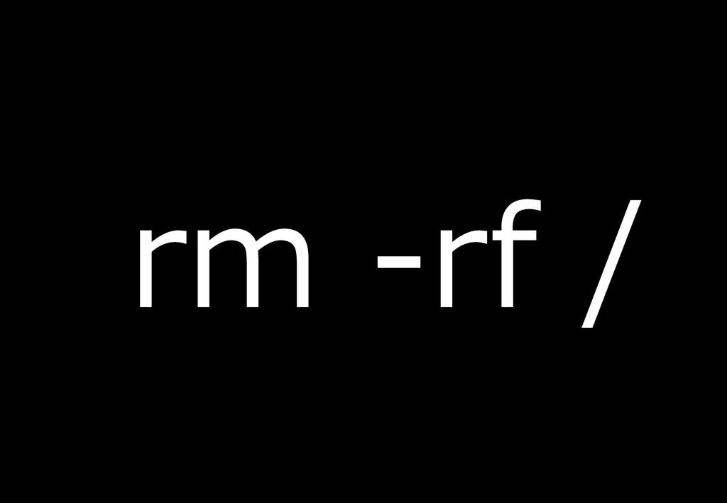 rm -rf /