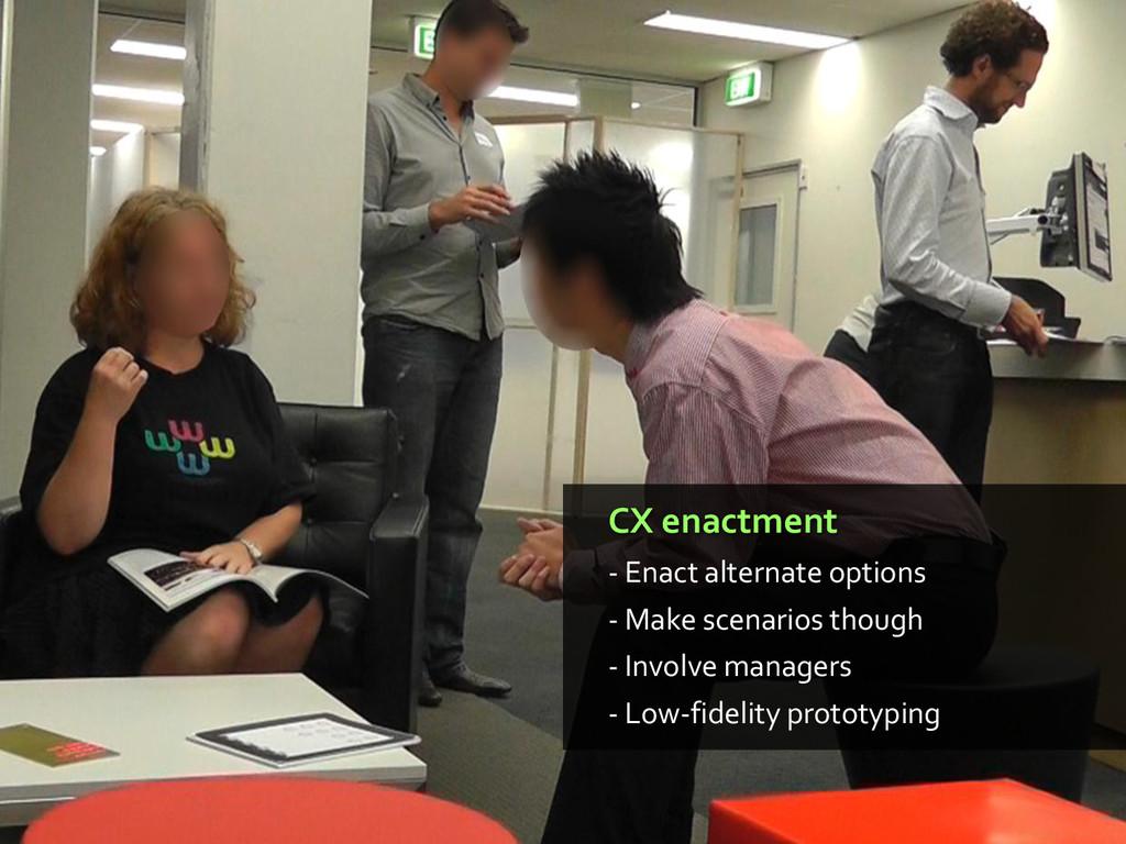 CX enactment - Enact alternate options - Make s...