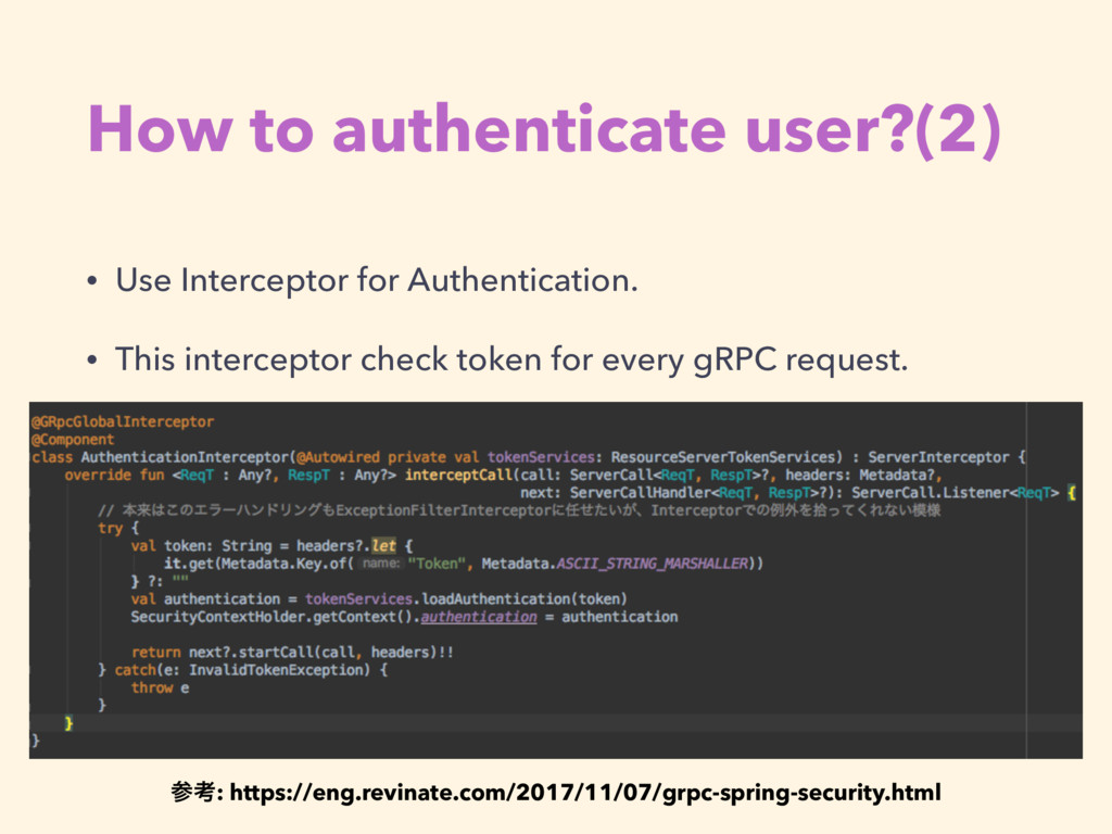 How to authenticate user?(2) • Use Interceptor ...