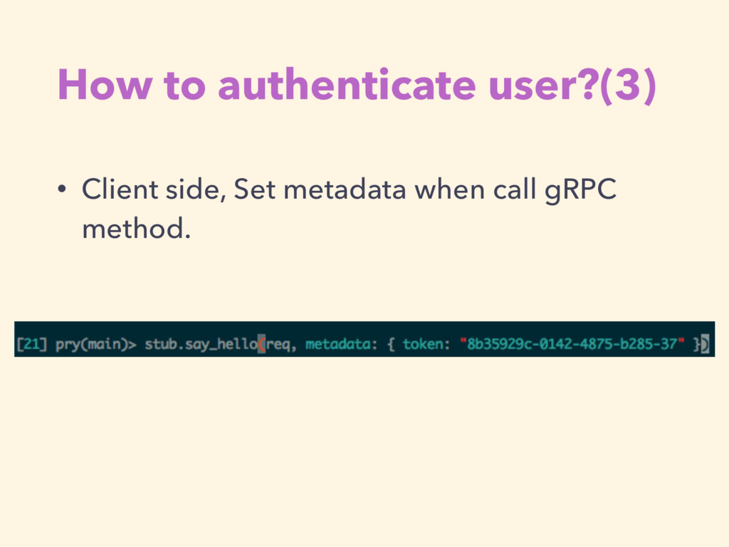 How to authenticate user?(3) • Client side, Set...