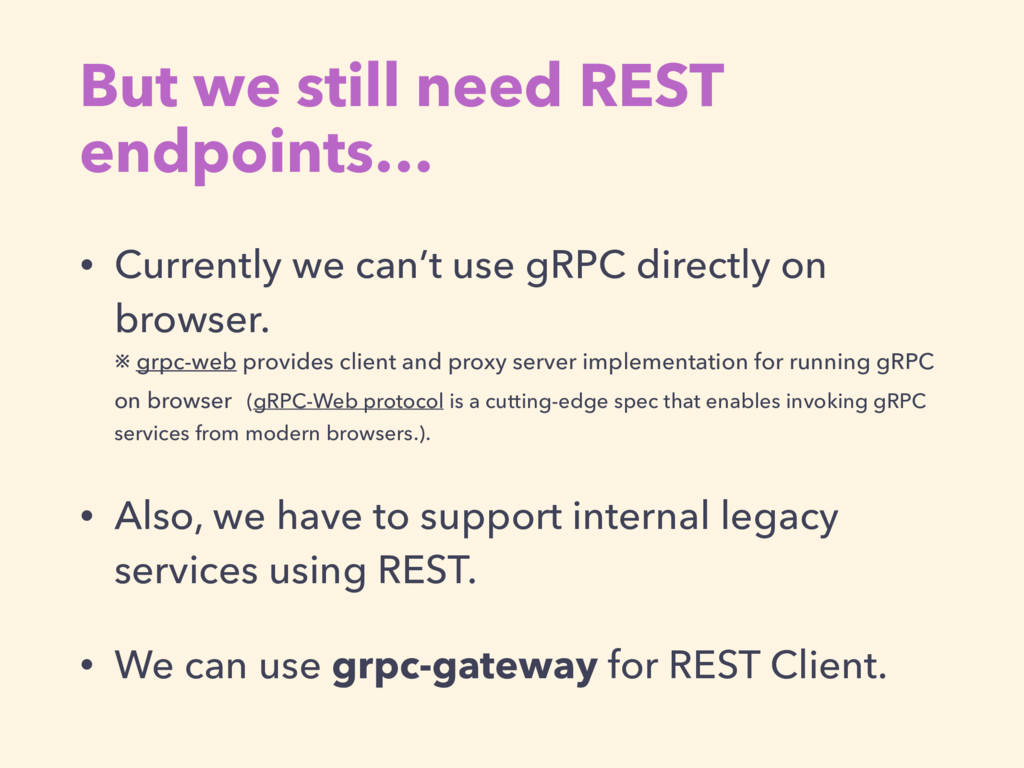 But we still need REST endpoints… • Currently w...