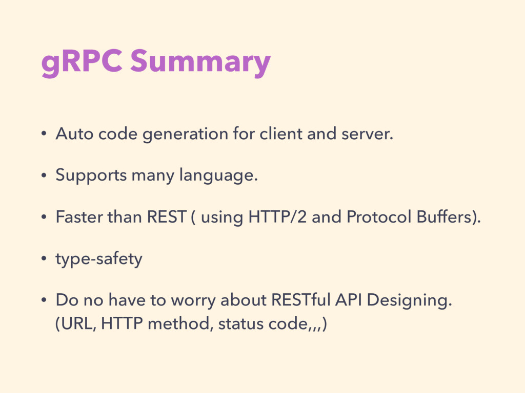 gRPC Summary • Auto code generation for client ...