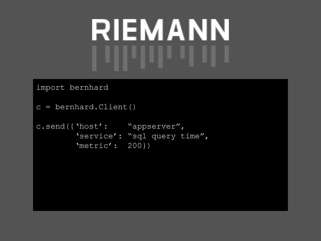 import bernhard c = bernhard.Client() c.send({'...
