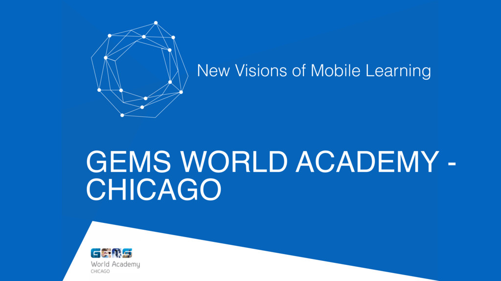 GEMS WORLD ACADEMY - CHICAGO New Visions of Mob...