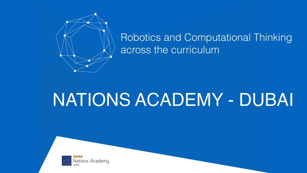 NATIONS ACADEMY - DUBAI Robotics and Computatio...