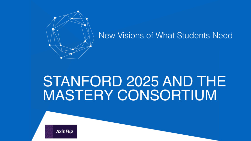 STANFORD 2025 AND THE MASTERY CONSORTIUM New Vi...