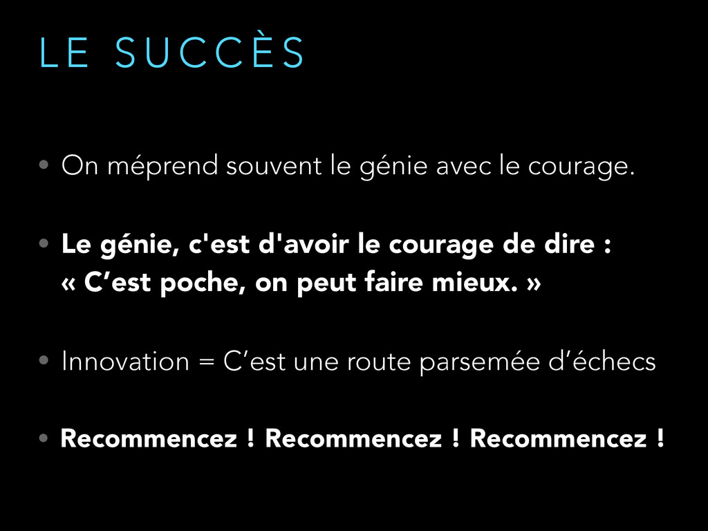 • On méprend souvent le génie avec le courage. ...