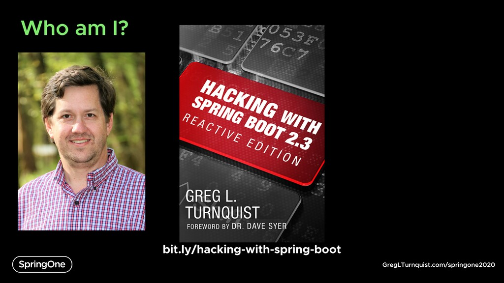 GregLTurnquist.com/springone2020 Who am I? bit....
