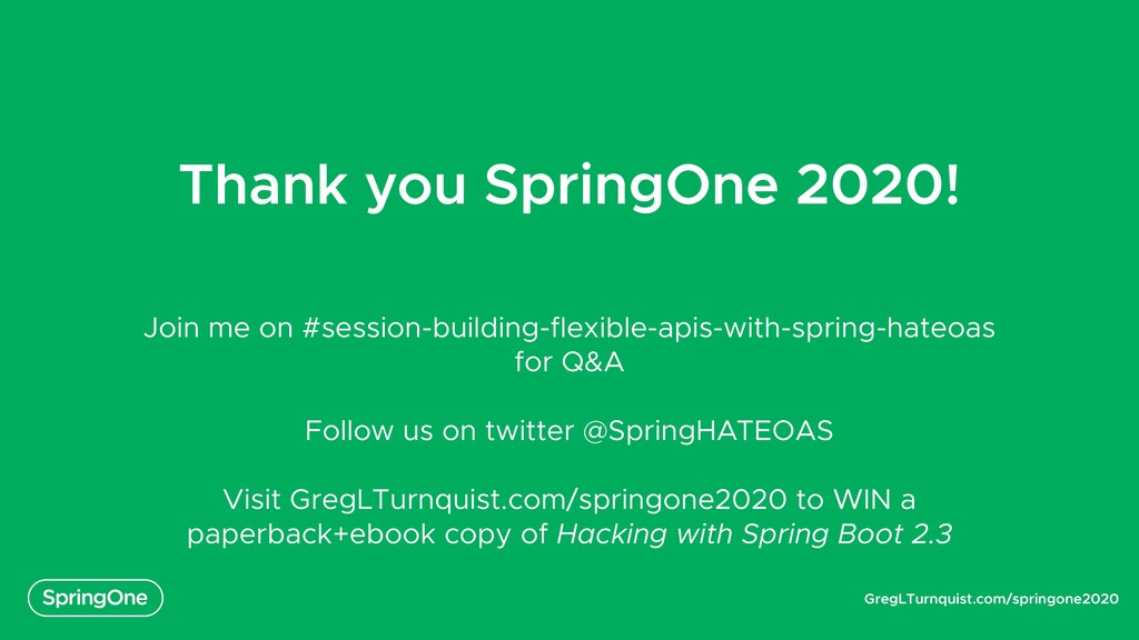 GregLTurnquist.com/springone2020 Thank you Spri...