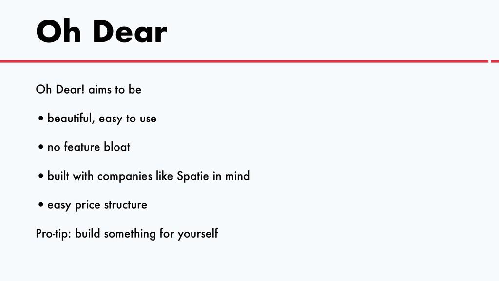 Oh Dear Oh Dear! aims to be   •beautiful, easy ...