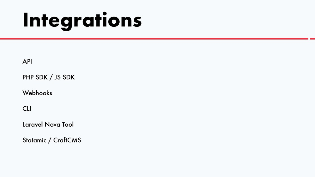 Integrations API   PHP SDK / JS SDK   Webhooks ...