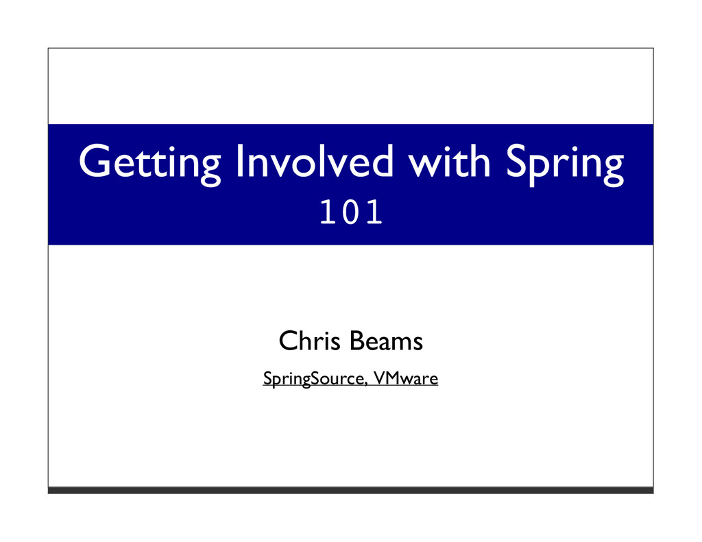 Getting Involved with Spring 101 Chris Beams Sp...