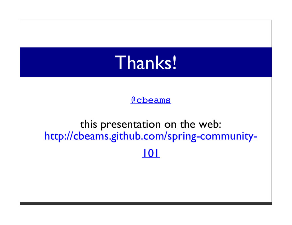 Thanks! @cbeams this presentation on the web: h...