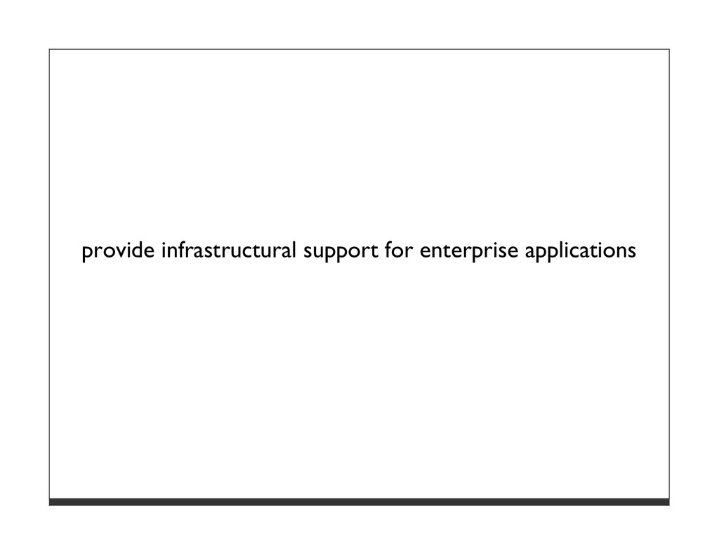 provide infrastructural support for enterprise ...