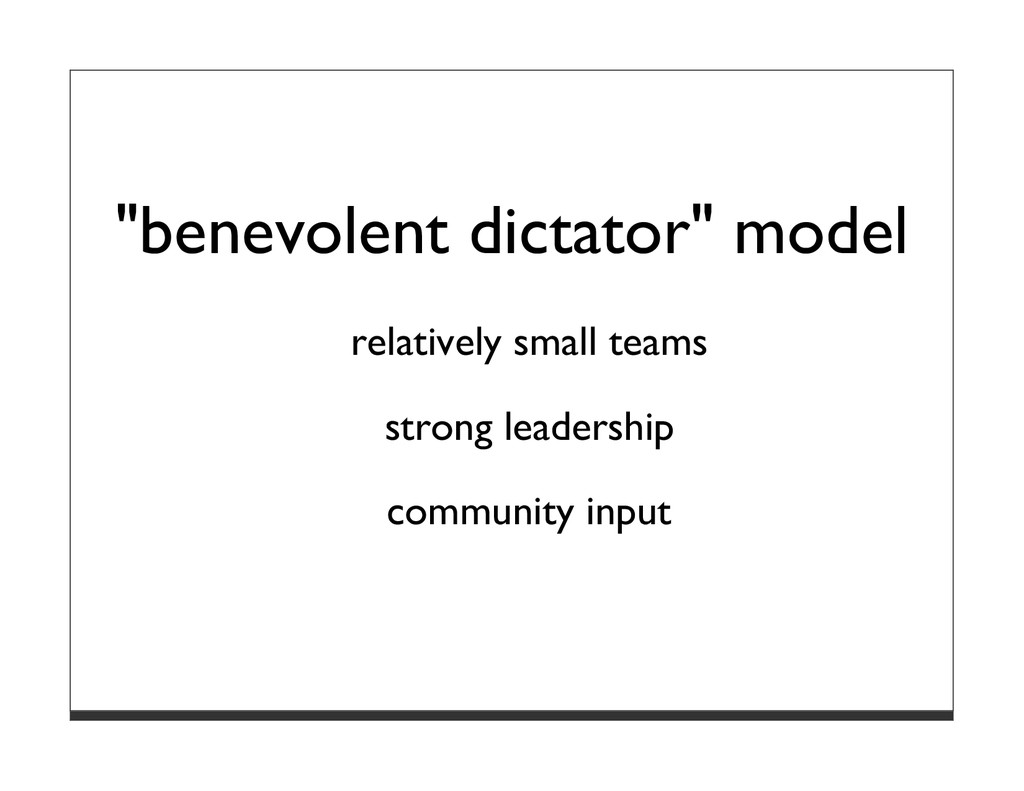 """benevolent dictator"" model relatively small te..."