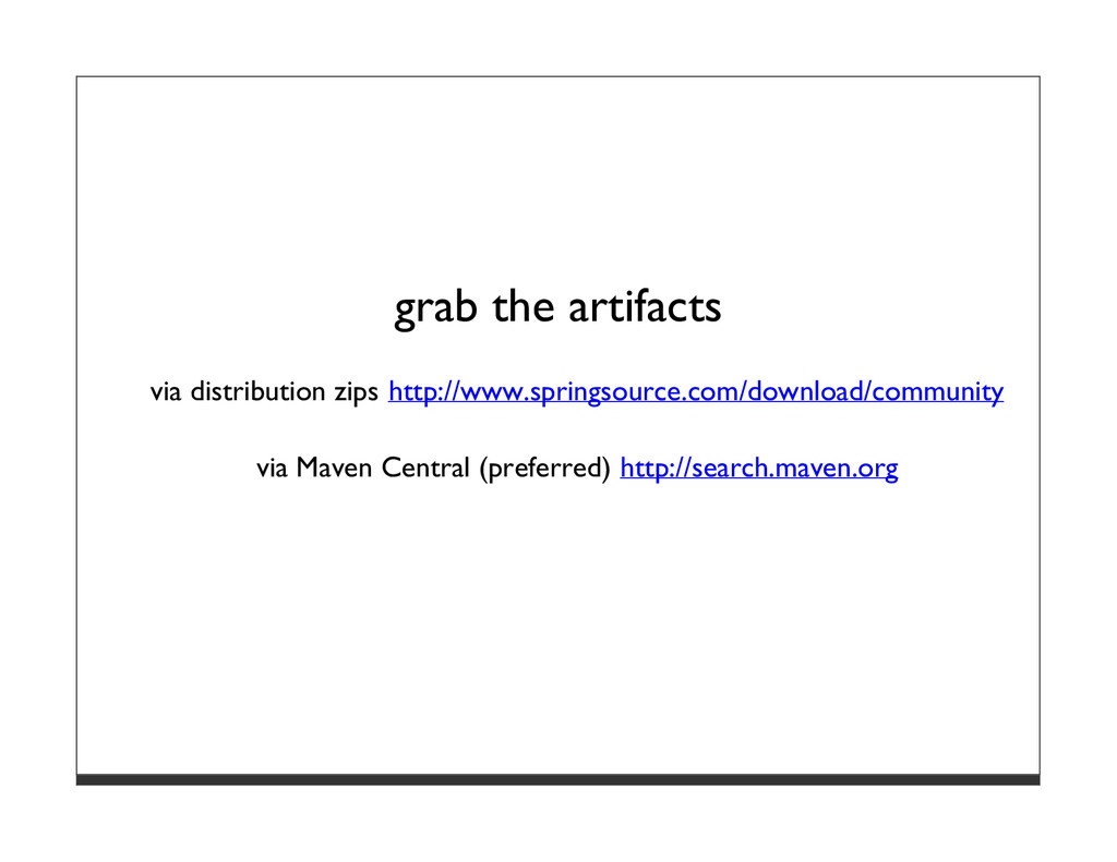 grab the artifacts via distribution zips http:/...