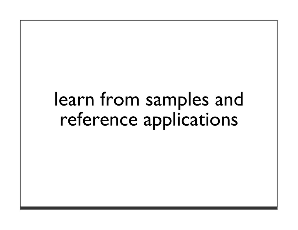 learn from samples and reference applications