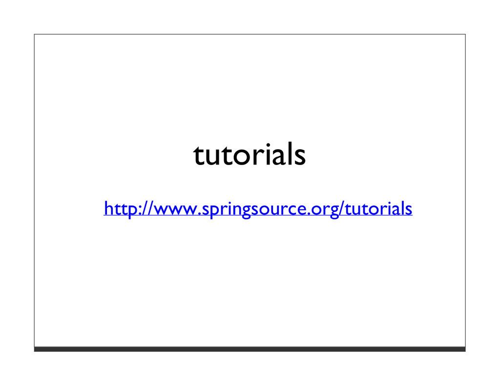 tutorials http://www.springsource.org/tutorials
