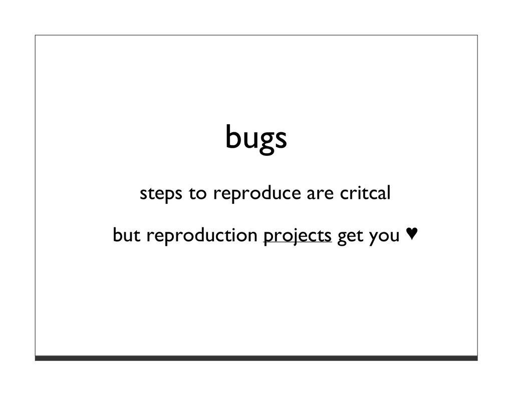 bugs steps to reproduce are critcal but reprodu...