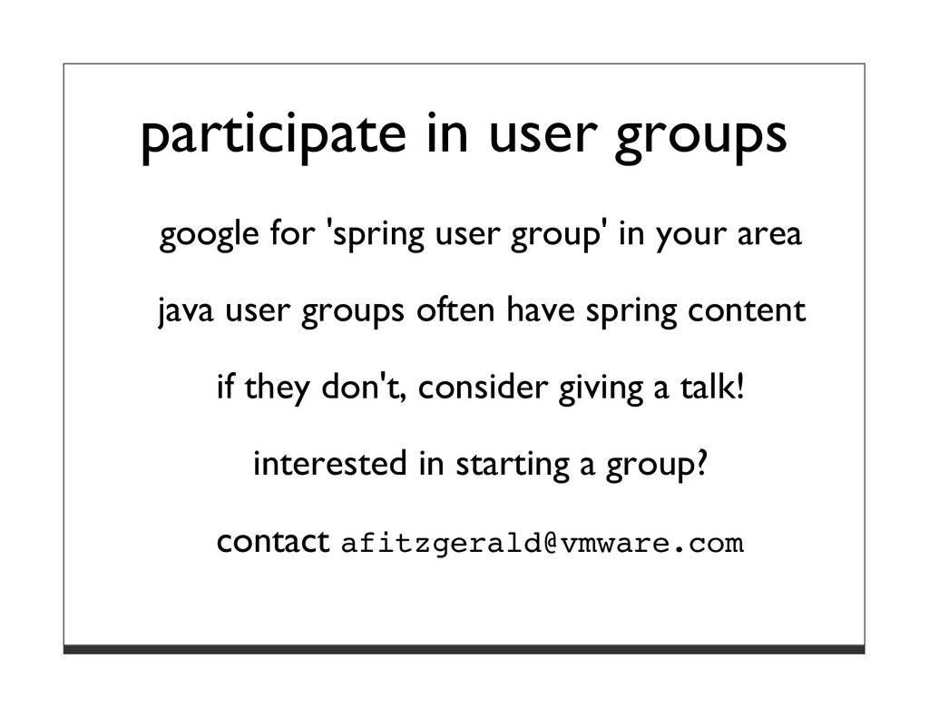 participate in user groups google for 'spring u...