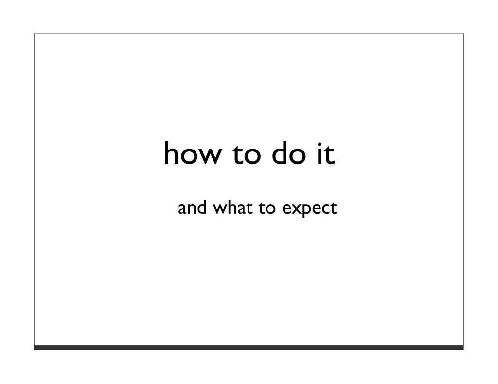 how to do it and what to expect