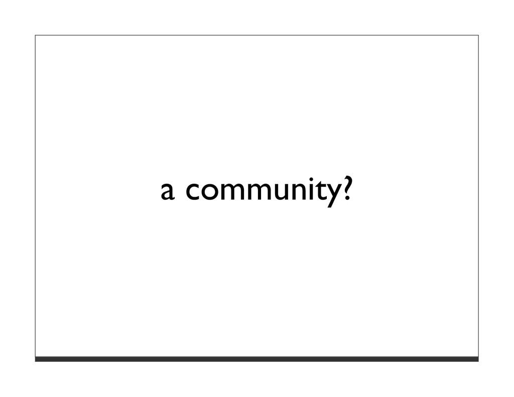 a community?