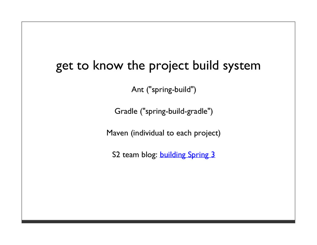 "get to know the project build system Ant (""spri..."