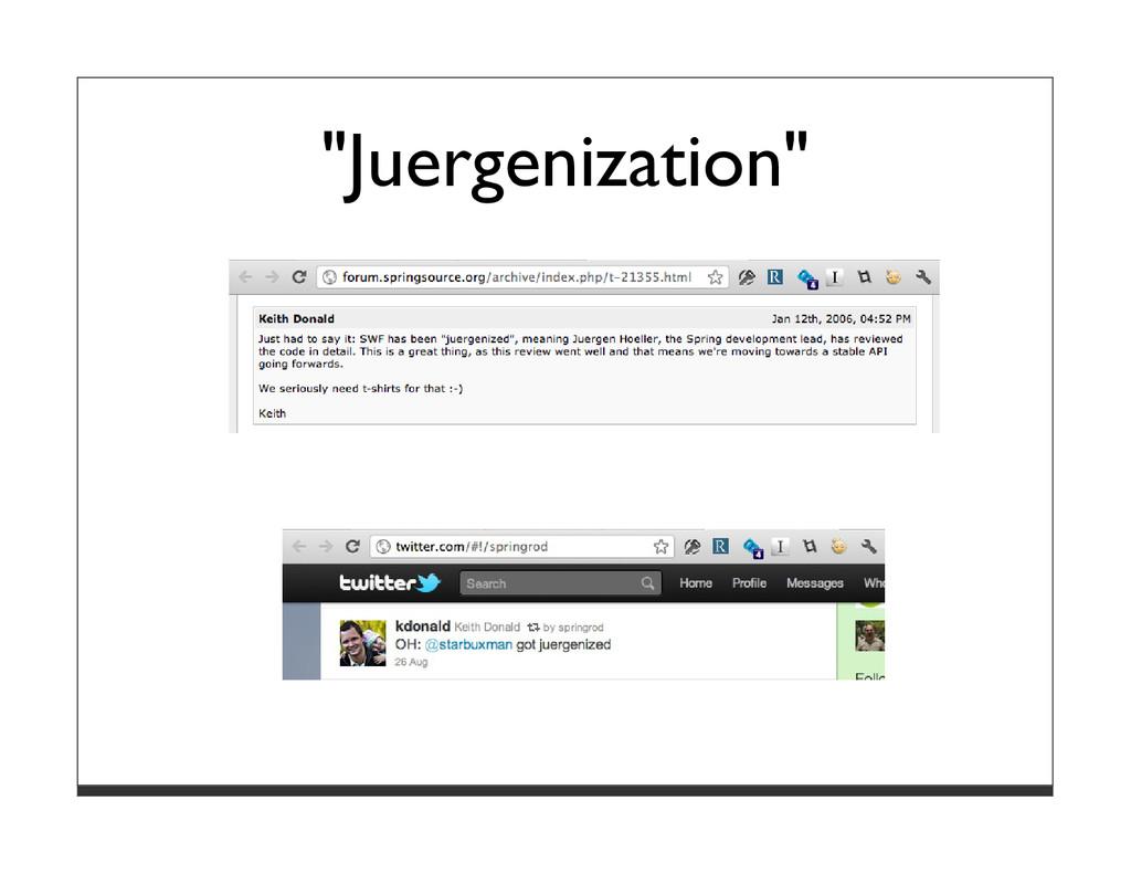 """""""Juergenization"""""""