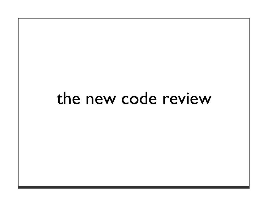 the new code review